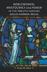 Picture of Noblewomen, Aristocracy and Power in the Twelfth-Century Anglo-Norman Realm