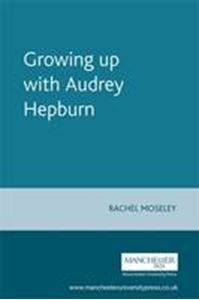 Picture of Growing up with Audrey Hepburn
