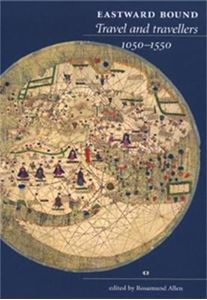 Picture of Eastward Bound Travel and Travellers 1050-1550