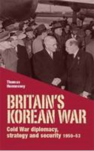 Picture of Britain's Korean War: Cold War Diplomacy, Strategy and Security 1950-53