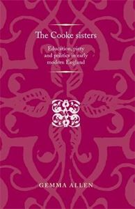 Picture of Cooke Sisters: Education, Piety and Politics in Early Modern England
