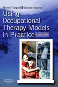 Picture of Using Occupational Therapy Models In Practice: A Field Guide