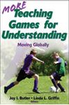 Picture of More Teaching Games for Understanding: Moving Globally