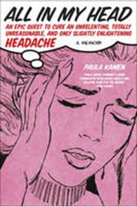 Picture of All in my Head: An Epic Quest to Cure an Unrelenting, Totally Unreasonable, and Only Slightly Enlightening Headache