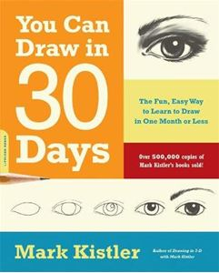 Picture of You Can Draw in 30 Days: The Fun, Easy Way to Learn to Draw in One Month or Less
