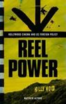 Picture of Reel Power: Hollywood Cinema and American Supremacy