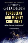 Picture of Turbulent and Mighty Continent: What Future for Europe?