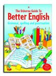 Picture of Usborne Guide to Better English: Grammar, Spelling and Punctuation