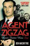 Picture of Agent Zigzag: The True Wartime Story of Eddie Chapman: Lover, Traitor, Hero, Spy