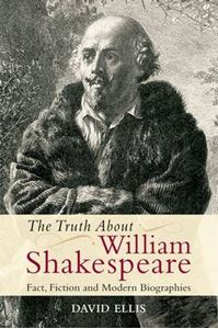 Picture of Truth About William Shakespeare: Fact, Fiction and Modern Biographies