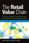 Picture of Retail Value Chain: How to Gain Competitive Advantage Through Efficient Consumer Response (ECR) Strategies