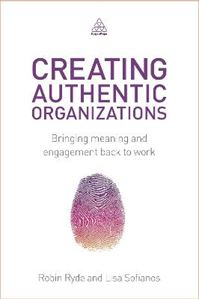 Picture of Creating Authentic Organizations: Bringing Meaning and Engagement Back to Work