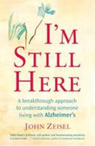 Picture of I'm Still Here: A Breakthrough Approach to Understanding Someone Living with Alzheimer's