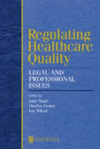 Picture of Regulating Healthcare Quality: Legal and Professional Issues