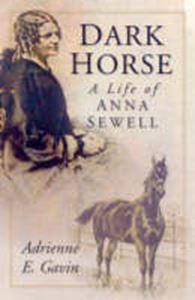 Picture of Dark Horse: A Life of Anna Sewell