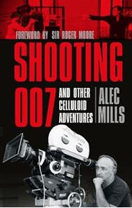 Picture of Shooting 007 and Other Celluloid Adventures