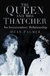 Picture of Queen and Mrs Thatcher: An Inconvenient Relationship