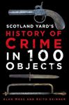 Picture of Scotland Yard's History of Crime in 100 Objects