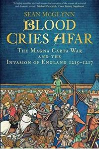 Picture of Blood Cries Afar: The Magna Carta War and the Invasion of England 1215-1217