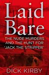 Picture of Laid Bare: The Nude Murders and the Hunt for 'Jack the Stripper'
