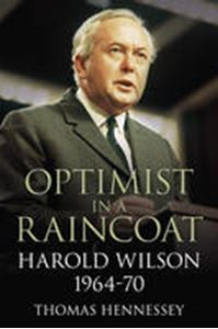 Picture of Optimist in a Raincoat: Harold Wilson 1964-70