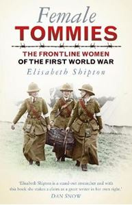 Picture of Female Tommies: The Frontline Women of the First World War