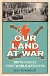 Picture of Our Land at War: Britain's First World War Sites