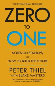 Picture of Zero to One: Notes on Start Ups, or How to Build the Future