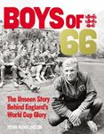Picture of Boys of '66 - the Unseen Story Behind England's World Cup Gl