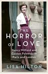 Picture of Horror of Love: Nancy Mitford and Gaston Palewski in Paris and London