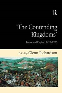 Picture of Contending Kingdoms: France and England 1420-1700