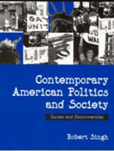 Picture of Contemporary American Politics and Society : Issues and Controversies