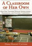 Picture of Classroom of her own: How New Teachers Develop Instructional, Professional and Cultural Competence