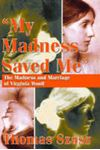 Picture of My madness saved me:Madness & marriage of Virginia Woolf