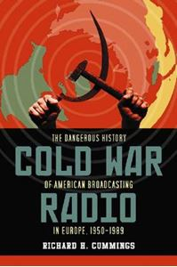 Picture of Cold War Radio: The Dangerous History of American Broadcasting in Europe, 1950-1989
