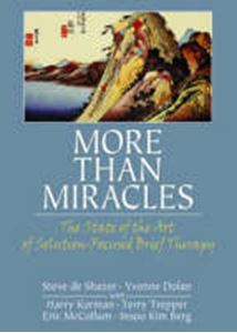 Picture of More Than Miracles: The State of the Art of Solution-focused Brief Therapy