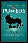 Picture of Transforming the Powers: Peace, Justice and the Domination System