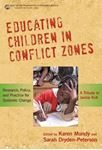 Picture of Educating Children in Conflict Zones: Research, Policy and Practice for Systemic Change - a Tribute to Jackie Kirk
