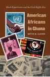 Picture of American Africans in Ghana: Black Expatriates and the Civil Rights Era