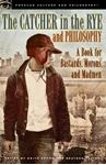 Picture of Catcher in the Rye and Philosophy: A Book for Bastards, Morons, and Madmen
