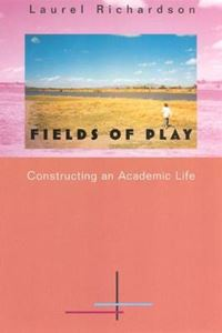 Picture of Fields of Play: Constructing an Academic Life