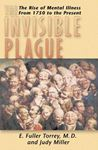 Picture of Invisible Plague:  Rise of Mental Illness from 1750 to the Present