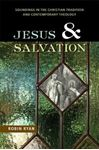 Picture of Jesus and Salvation: Soundings in the Christian Tradition and Contemporary Theology