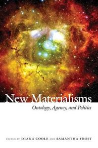 Picture of New Materialisms: Ontology, Agency, and Politics
