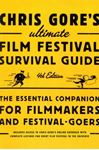 Picture of Chris Gore's Ultimate Film Festival Survival Guide