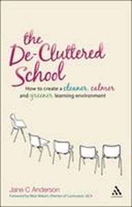 Picture of De-Cluttered School : How to Create a Cleaner, Calmer and Greener Lear