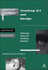 Picture of Teaching Art and Design - Addressing Issues and Identifying Directions