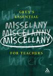 Picture of Grey's Essential Miscellany for Teachers