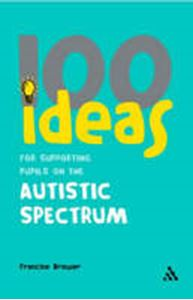 Picture of 100 ideas for supporting pupils on the Autistic spectrum