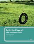 Picture of Reflective Playwork: For All Who Work Children